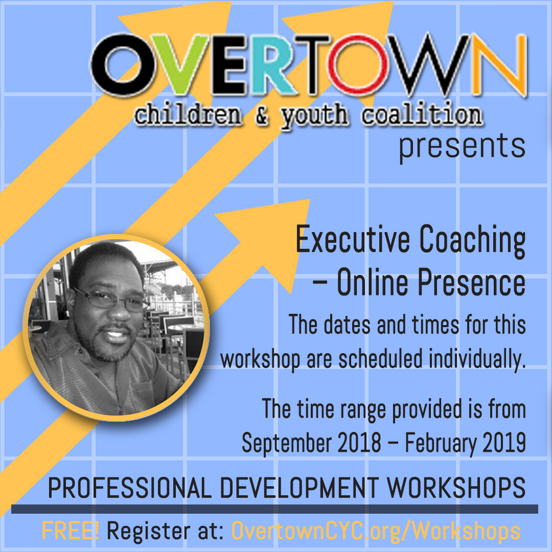 Executive Coaching - Online Presence - Overtown Children